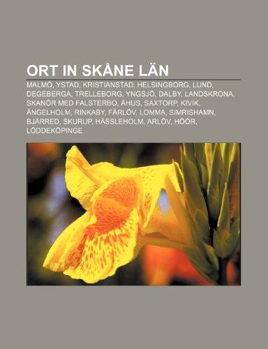 Ort in Skåne län: Malmö, Ystad, Kristianstad, Helsingborg, Lund, Degeberga, Trelleborg, Yngsjö, Dalby, Landskrona, Skanör med Falsterbo, Åhus, ... Bjärred, Skurup, Hässleholm, Arlöv, Höör