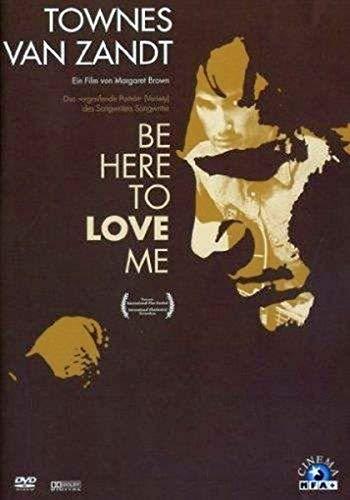 Townes van Zandt - Be Here To Love Me (OmU)