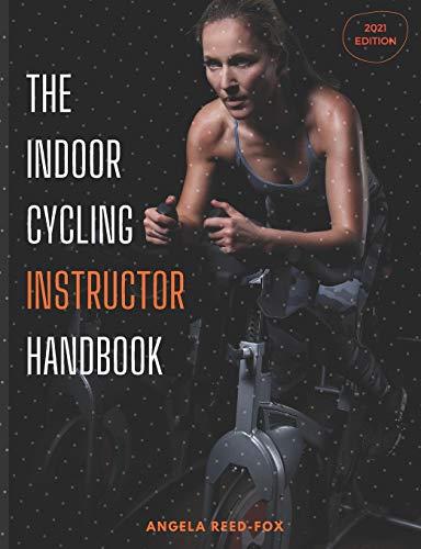 The Indoor Cycling Instructor Handbook