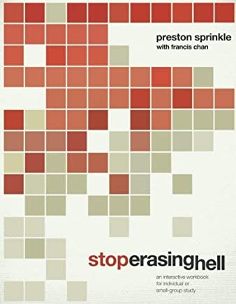 Stop Erasing Hell: An Interactive Workbook for Individual or Small-Group Study by Francis Chan (2012-03-01)