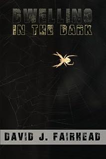 Dwelling in the Dark