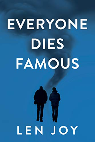Everyone Dies Famous by [Len Joy]
