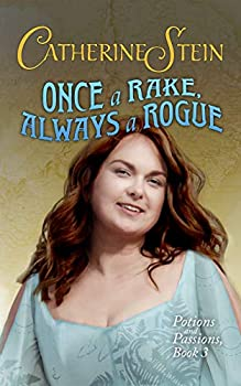 Once a Rake Always a Rogue  Potions and Passions Book 3