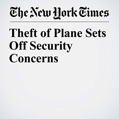 Theft of Plane Sets Off Security Concerns copertina
