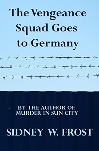 Book: The Vengeance Squad Goes To Germany by Sidney W. Frost