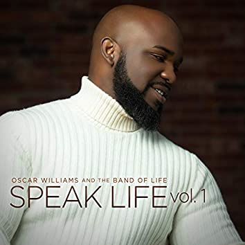Speak Life, Vol. 1