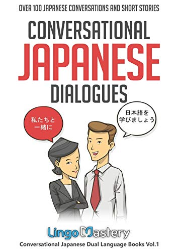 Compare Textbook Prices for Conversational Japanese Dialogues: Over 100 Japanese Conversations and Short Stories Conversational Japanese Dual Language Books  ISBN 9781951949280 by Lingo Mastery