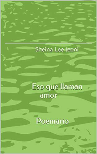 Eso que llaman amor: Sheina Lee leoni