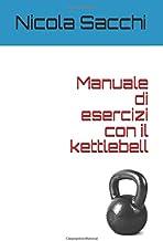 Manuale di esercizi con il kettlebell