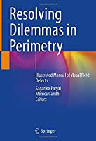 Resolving Dilemmas in Perimetry: Illustrated Manual of Visual Field Defects