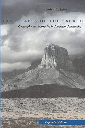 Landscapes of the Sacred: Geography and Narrative in American Spirituality