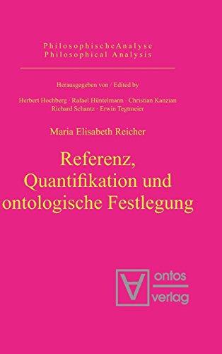 Referenz, Quantifikation und ontologische Festlegung (Philosophische Analyse / Philosophical Analysis, Band 10)