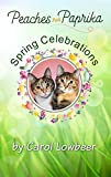 Peaches and Paprika: Spring Celebrations