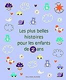 Les plus belles histoires pour les enfants de 2 ans - Le Trésor de l'Heure des histoires