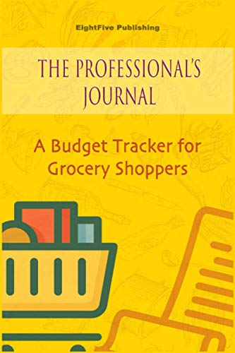 The Professional's Journal: A Budget Tracker for Grocery Shoppers