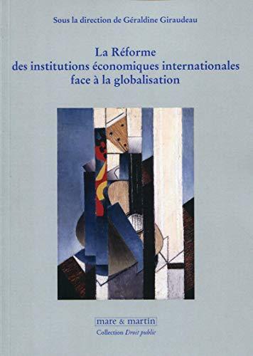 La réforme des institutions économiques Internationales face à la globalisation