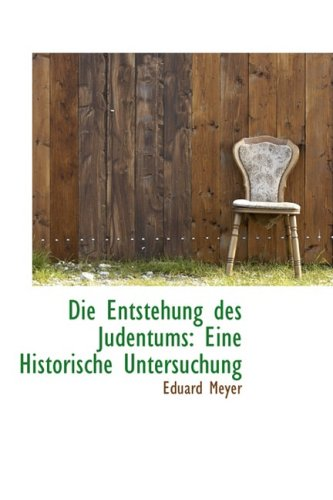 Die Entstehung Des Judentums: Eine Historische Untersuchung