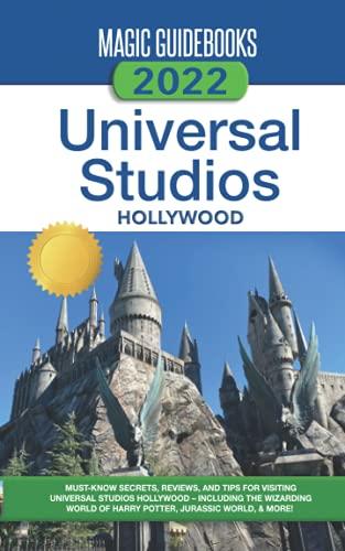 Magic Guidebooks 2022 Universal Studios Hollywood Guide
