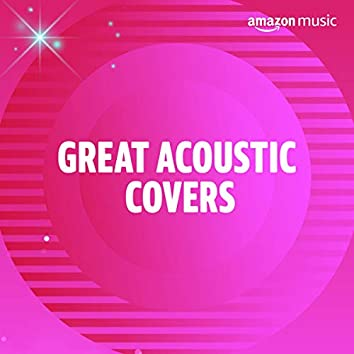 Great Acoustic Covers