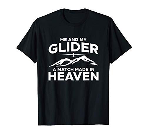 Me And My Glider A Match Made In Heaven Segelflieger Segler T-Shirt