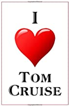 I Love Tom Cruise: Notebook - 6x9 Lined Journal - 110 Pages - Soft Cover - Great For Birthday Gift (Perfect Personalised Gifts, Actors and Actresses)