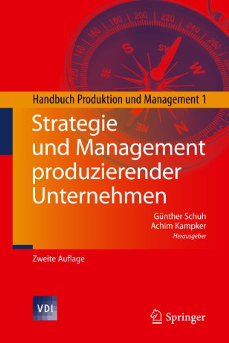 Strategie und Management produzierender Unternehmen: Handbuch Produktion und Management 1 (VDI-Buch)
