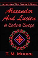 Alexander And Lucien In Eastern Europe