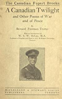 A Canadian Twilight and Other Poems of War and Of Peace