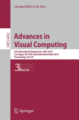 Advances in Visual Computing: 6th International Symposium, ISVC 2010, Las Vegas, NV, USA, November 29 - December 1, 2010, Proceedings, Part III (Lecture Notes in Computer Science (6455), Band 6455)