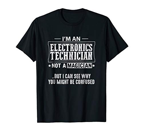 Electronics Technician Not a Magician T-Shirt