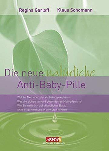 Die neue natürliche Anti-Baby-Pille by Unknown(2015-08)