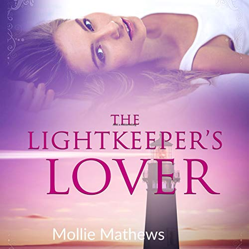 The Lightkeeper's Lover Audiobook By Mollie Mathews cover art