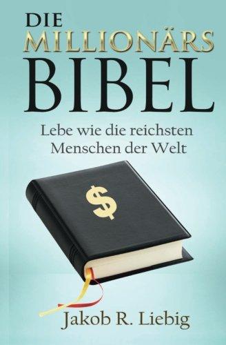 Die Millionärs-Bibel: Lebe wie die reichsten Menschen der Welt
