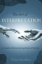 The Art of Interpretation: A Guide to Remembering Rules of Reality