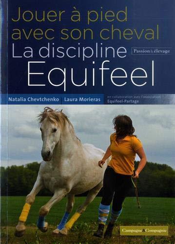 Jouer à pied avec son cheval, la discipline Equifeel