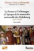 France et l allemagne a l epoque de la monarchie universelle des habsbourg