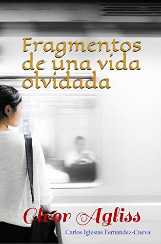 Fragmentos de una vida olvidada (Spanish Edition)
