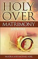 Holy Over Matrimony Journal