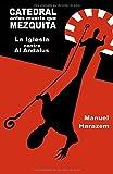 CATEDRAL antes muerta que MEZQUITA: La Iglesia contra Al Andalus