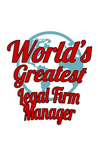 World's Greatest Legal Firm Manager: Unique Legal Firm Manager Notebook, Legal Firm Managing/Organizer Journal Gift, Diary, Doodle Gift or Notebook | 6 x 9 Compact Size, 109 Blank Lined Pages