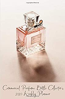 Commercial Perfume Bottle Collector's 2020 Weekly Planner: Compact and Convenient 2020 Weekly Planner