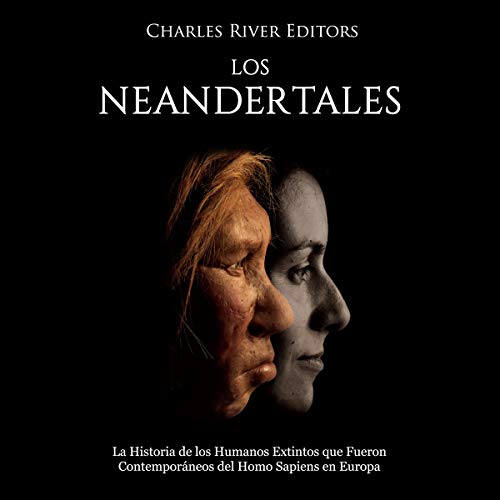 Los Neandertales [The Neanderthals] audiobook cover art