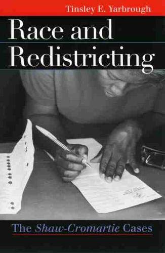 Race and Redistricting: The Shaw-Cromartie Cases (Landmark Law Cases & American Society)