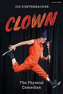Joe Dieffenbacher - Clown: The Physical Comedian