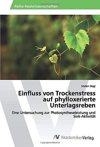 Einfluss von Trockenstress auf phylloxerierte Unterlagsreben: Eine Untersuchung zur Photosyntheseleistung und Sink-Aktivität