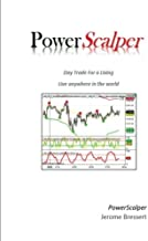 Power Scalper - Day Trade For a Living: Make a Living Day Trading