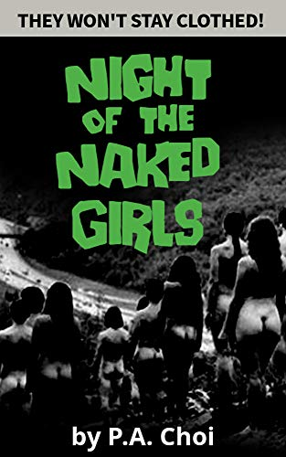 Naked girls i may know Night Of The Naked Girls Kindle Edition By Choi P A Literature Fiction Kindle Ebooks Amazon Com