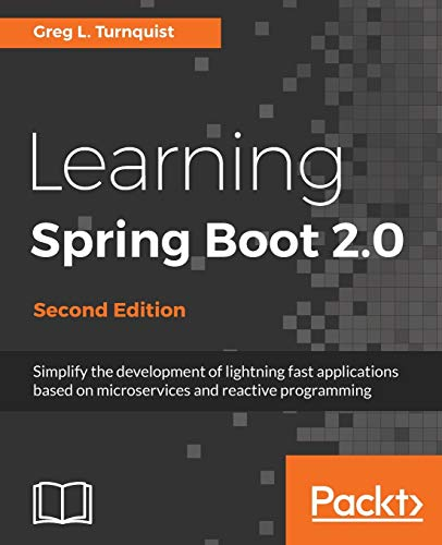 Learning Spring Boot 2.0 - Second Edition: Simplify the development of lightning fast applications based on microservices and reactive programming (English Edition)