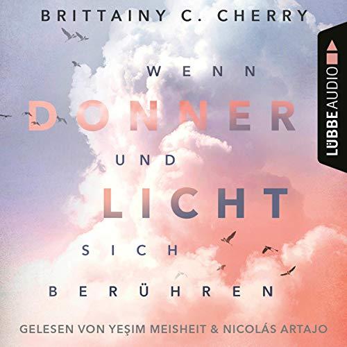 Wenn Donner und Licht sich berühren                   By:                                                                                                                                 Brittainy C. Cherry                               Narrated by:                                                                                                                                 Nicolás Artajo,                                                                                        Yesim Meisheit                      Length: 9 hrs and 6 mins     Not rated yet     Overall 0.0