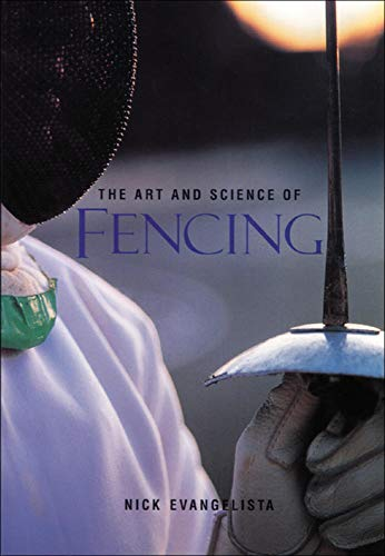 Compare Textbook Prices for The Art and Science of Fencing 1 Edition ISBN 9781570280757 by Evangelista, Nick